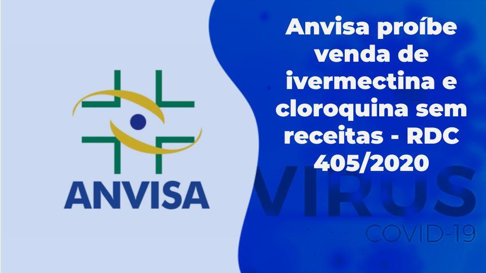 Anvisa proíbe venda de ivermectina e cloroquina sem receitas – RDC ...